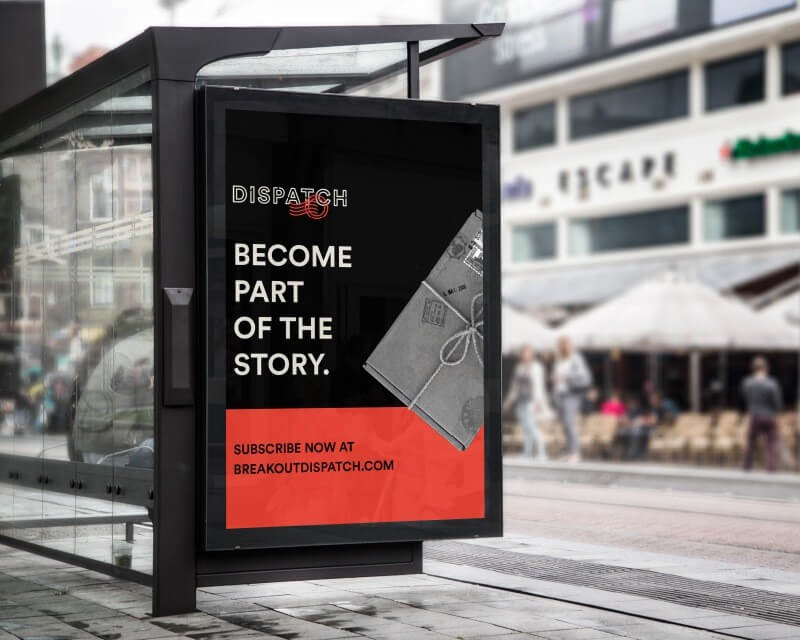 outdoor bus stop with an advertisement for Dispatch with a wrapped package and the words Become Part of the Story